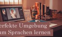 Perfekte Umgebung zum Sprachen lernen